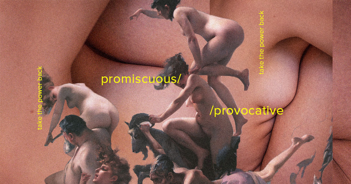 Promiscuous? Provocative? Powerful: The Changing Dialogue on Women's Bodies
