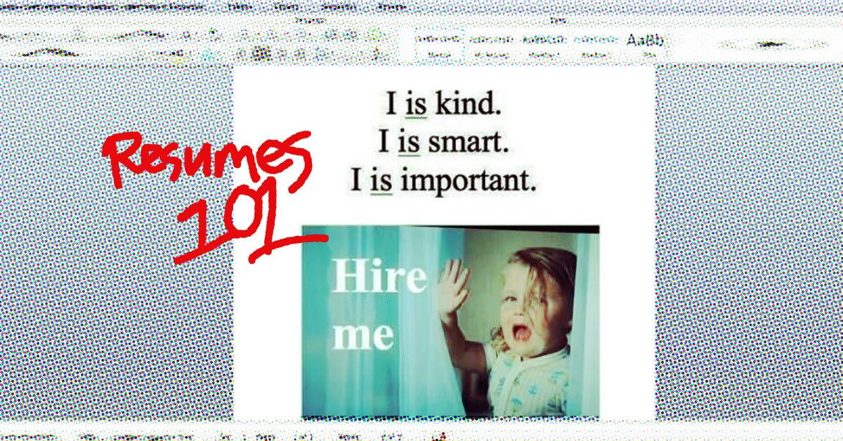 What's In A Resume: What Stays, What Goes & How To Lay It Out